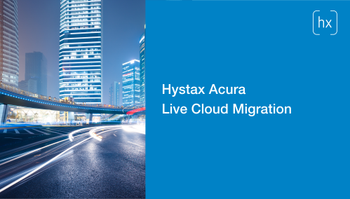 Hystax Acura Live Cloud Migration