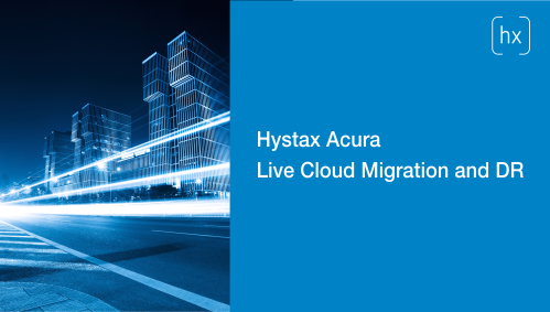 Hystax Acura Live Cloud Migration and DR